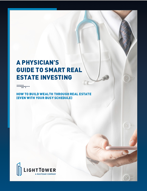 A Physicians Guide to Smart Real Estate Investing-Light Tower
